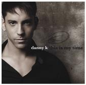 Danny K This is my time album